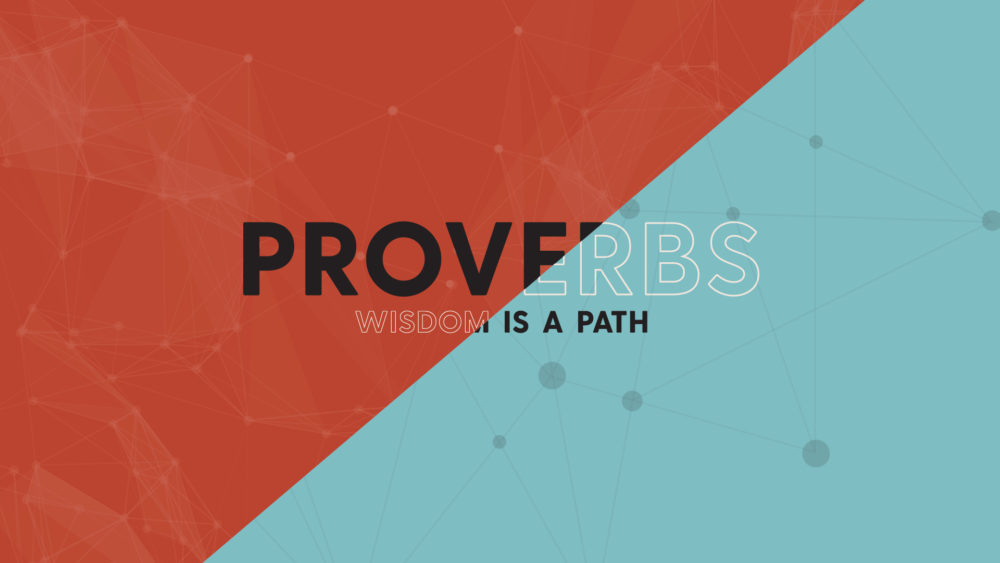 Proverbs: Wisdom Is A Path
