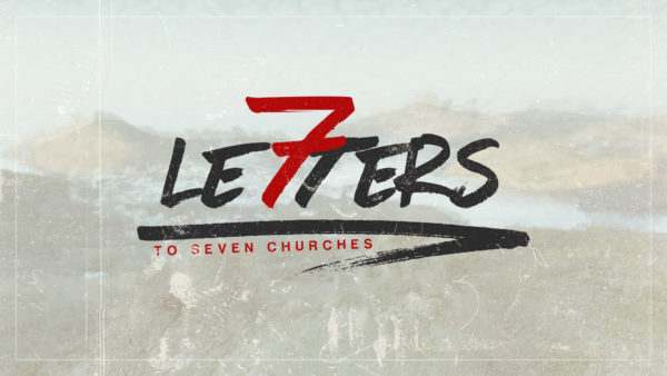 Revelation: 7 Letters To 7 Churches