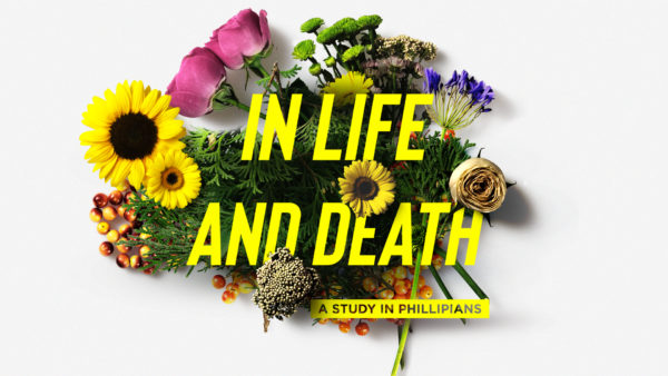 In Life And Death- A Study In Philippians