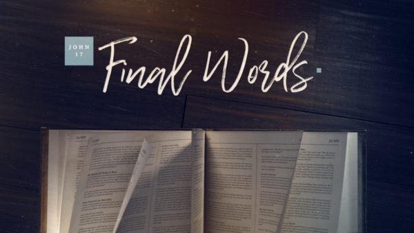 Final Words: John 17