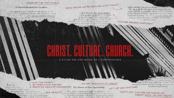 Christ. Culture. Church (1 Corinthians)